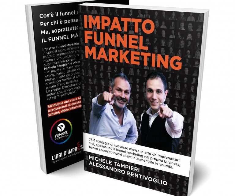 "Il nuovo libro dei ""re del funnel marketing"" presentato al Funnel Marketing Live 2019, il più grande evento d'Europa del settore"