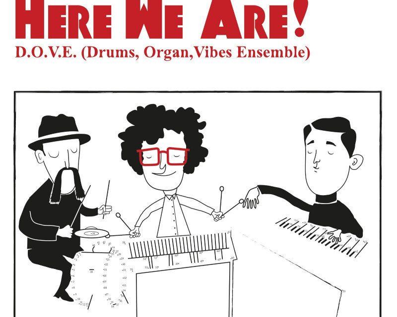 """""""Here we are!""""- Il nuovo vinile interattivo dei D.O.V.E."""