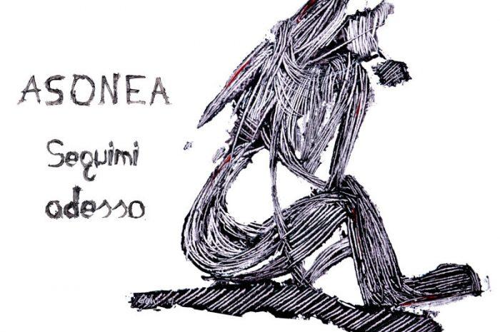 """Asonea: esce il primo singolo """"Seguimi adesso"""""""