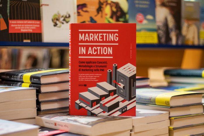E' uscito MARKETING IN ACTION, il libro che risponde concretamente ai 7 bisogni formativi più ricorrenti tra le PMI