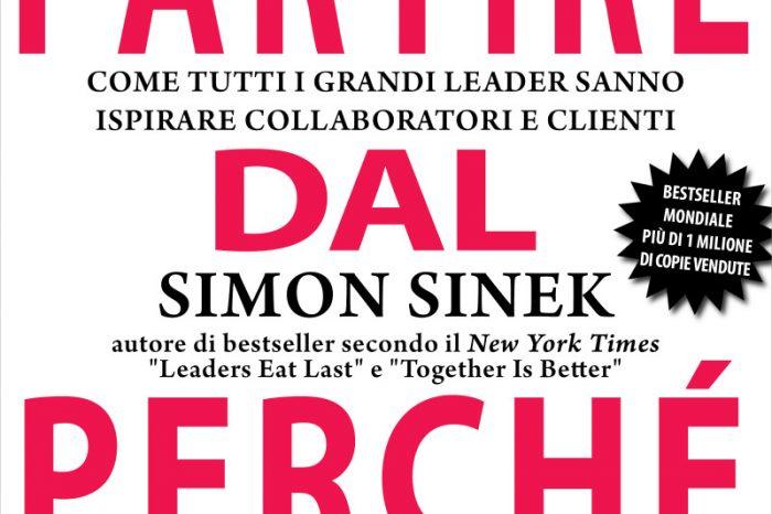 """Esce il nuovo libro del noto speaker motivazionale Simon Sinek """"Partire dal perchè"""", una chiave per capire cosa distingue veramente normali imprese da leader di successo"""
