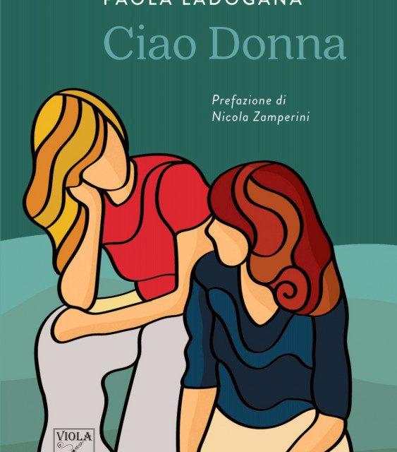 """""""Ciao Donna"""": tra verità e inganni del cuore, l'amore è la sola certezza che abbiamo"""