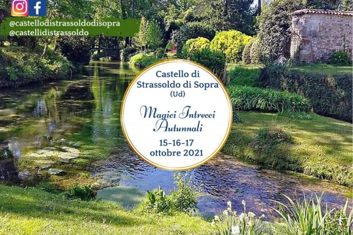 Magici Intrecci Autunnali. Castello di Strassoldo di Sopra (UD) 15-16-17 ottobre 2021